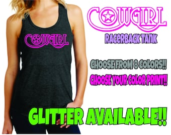 Cowgirl Racerback Tank, Cowgirl Tank, Cowgirl Ladies Top, Fun T, Cowgirl Shirt
