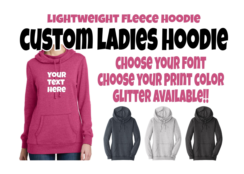 08f3b996130ff Ladies Custom Hoodie, Ladies Custom Sweatshirt, Custom Hoodie, Personalized  Hoodie, Custom Shirt