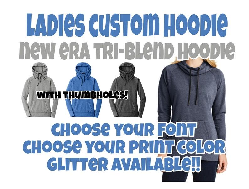 293a89702175f Ladies Custom Tri-Blend Hoodie, Ladies Custom Sweatshirt, Sweatshirt with  Thumbholes, Custom Hoodie, Personalized Hoodie, Custom Shirt