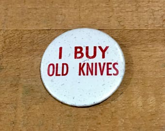 Vintage Pinback Button / I Buy Old Knives / Exhibitors Button