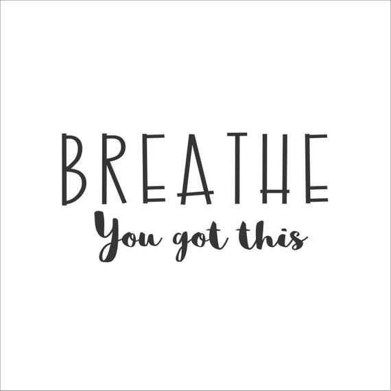 Breathe You Got This Decal For Car Laptop Other Hard | Etsy