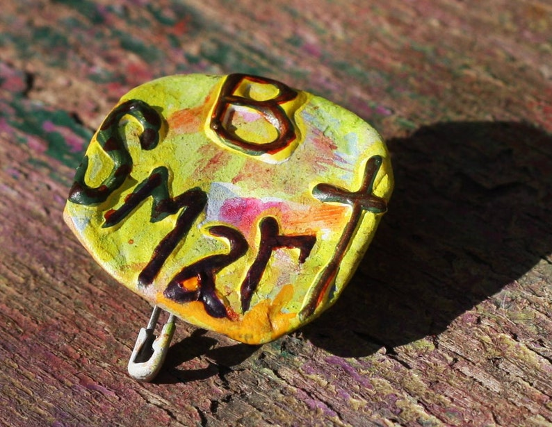 Be Smart Encouraging Pin Smart Pin Upcycled Pin Back Button image 0
