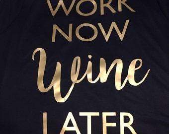 Work Now Wine Later Tee