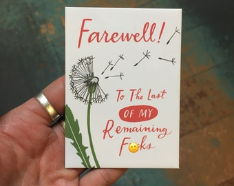 Farewell to the Last of My Remaining F*cks Magnet by Emily McDowell