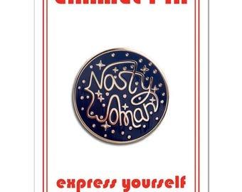 Nasty Woman Enamel Lapel Pin