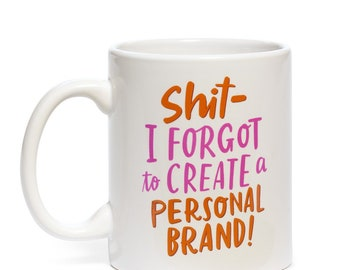 I Forgot to Create a Personal Brand Mug by Emily McDowell // funny cute ironic gift idea under 20