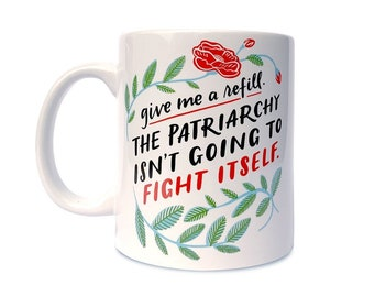 The Patriarchy Isn't Going To Fight Itself coffee tea mug by Emily McDowell // kitchen home // gift under 20