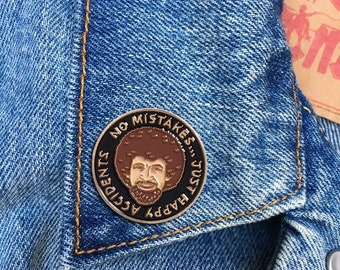 Bob Ross No Mistakes Just Happy Accidents Lapel Pin