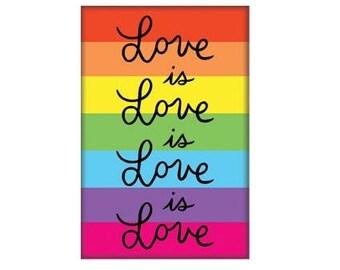 Love is Love is Love is Love Rainbow Magnet