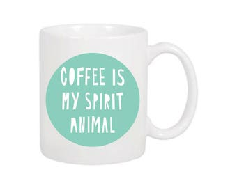 Coffee is my Spirit Animal Mug by Near Modern Disaster