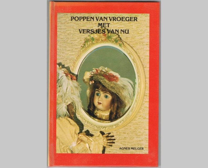 Vintage Dutch Doll Book: Dolls of Yesterday with Songs of Today