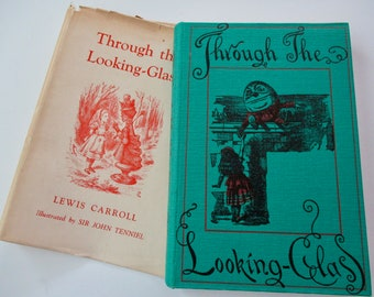 1950s vintage book -Through The LOOKING GLASS - Lewis Carroll, illustrated by John Tenniel