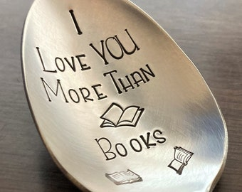 I Love You More Than Books Spoon: Book Lover, Bookworm, Reader, Bookish, Birthday Gift for Him Her Boyfriend, Coffee Tea Cereal Ice Cream