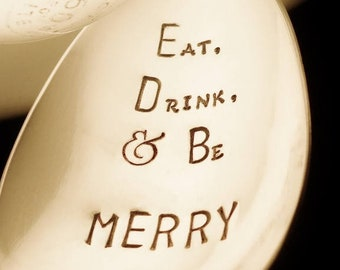 Eat Drink and Be Merry: Hand Stamped Serving Spoon, Christmas Holiday Decor, Thanksgiving Table, Vintage Silverware Flatware, Server Gift