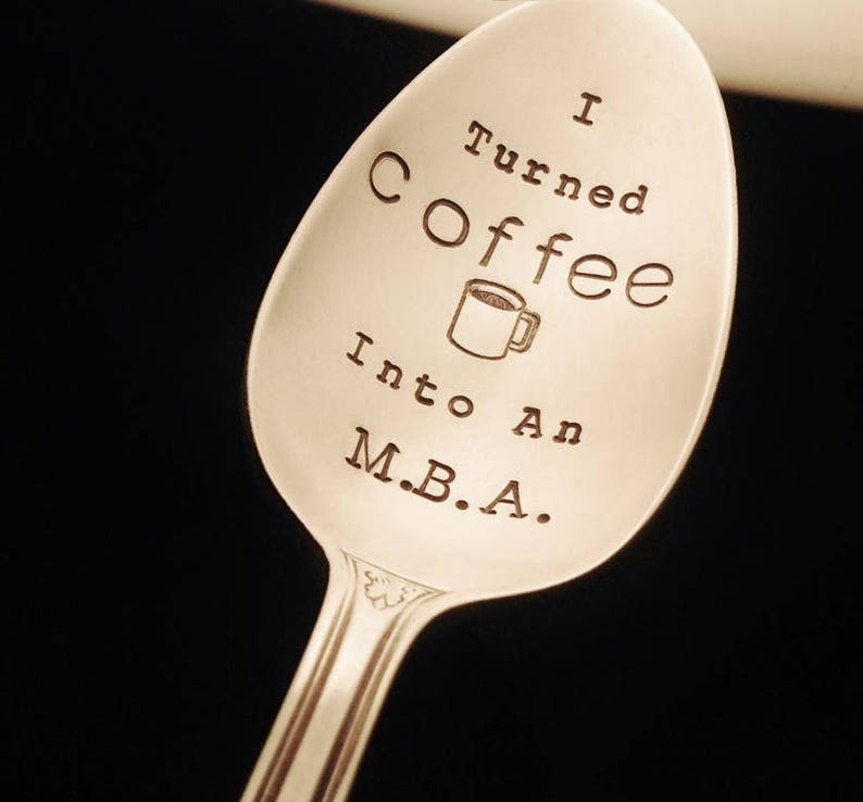I Turned Coffee Into An MBA CUSTOM Coffee Spoon Masters image 0