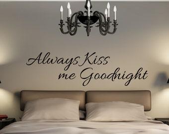 Always Kiss me good night quote vinyl decal d121