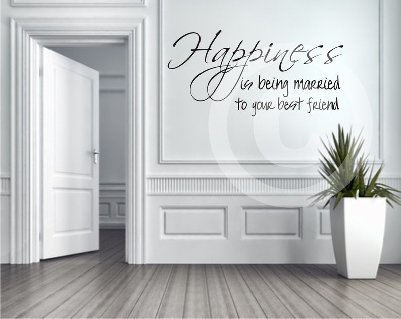 Vinyl wall decal Happiness is being married to your best friend wall  decor B51