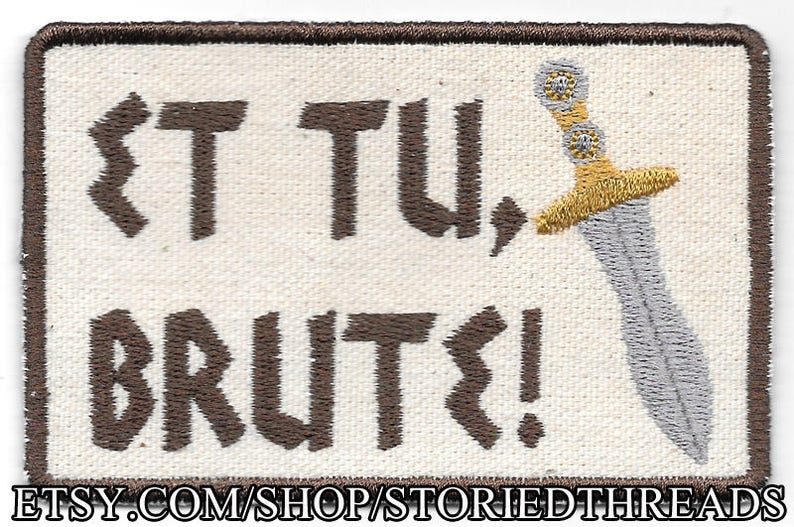 Shakespeare Julius Caesar Et Tu Brute Patch image 0