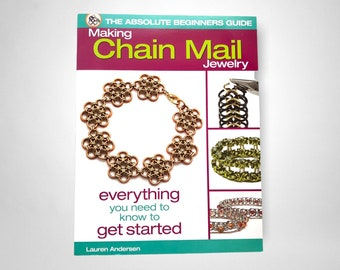 The Absolute Beginners Guide Making Chain Mail Jewelry by Lauren Andersen