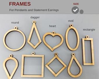Wood Frames for Pendants & Statement Earrings Laser Cut - square oval round dagger heart teardrop reverse teardrop rectangle diamond