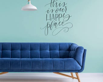 Vinyl Wall Sticker Decal Art - This is our happy place