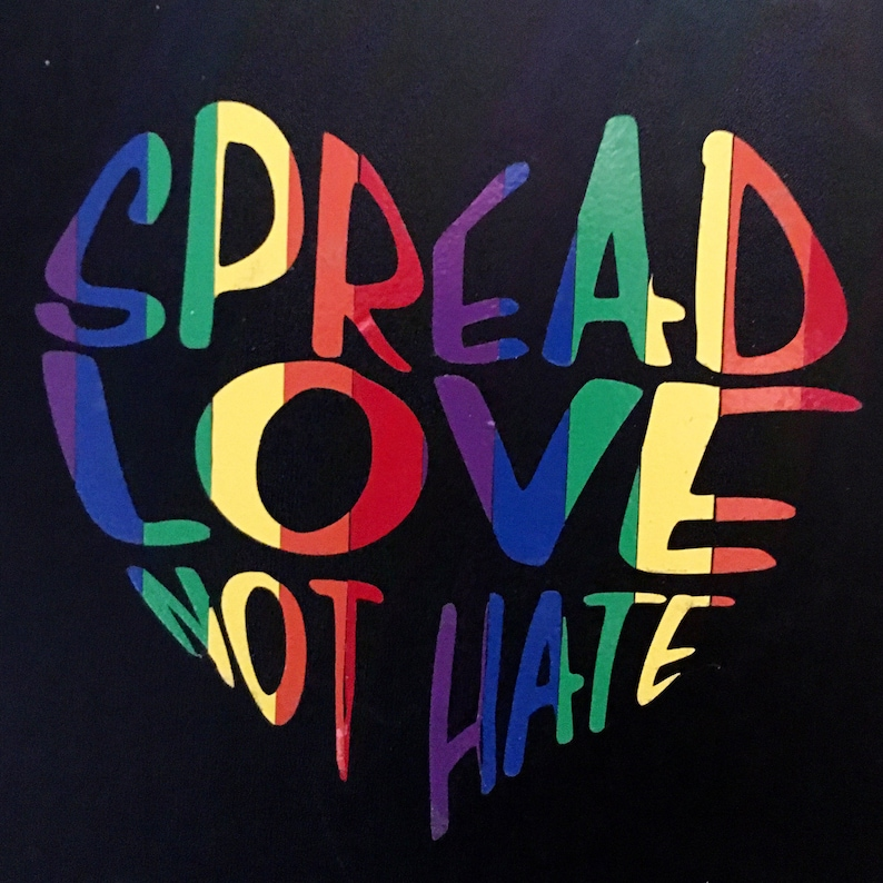 LARGE 4.5 Wide Spread Love Not Hate Gay Pride Decal image 0