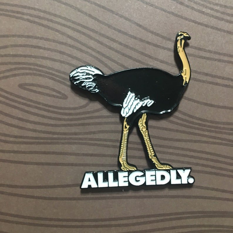 Allegedly Ostrich Soft Enamel Pin image 0