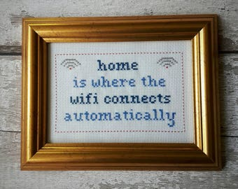 Home is Where the Wifi Connects Automatically cross stitch sampler needlepoint framed home office