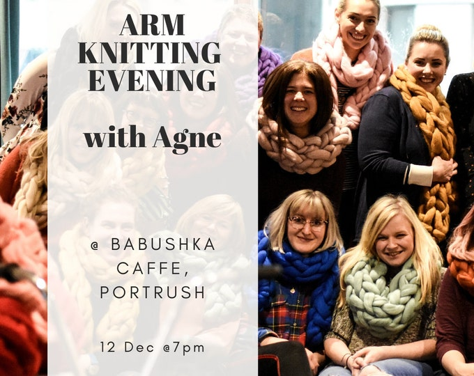 Arm Knitting Evening. Babushka Caffe. Portrush. 12th December 2019