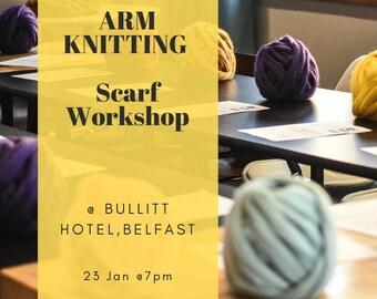 Arm Knitting Evening. Bullitt Hotel. Belfast. 23 Jan 2020