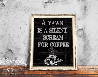 Typography poster, Coffee Print, Coffee Decor, Wall Hanging, Coffee Poster, Black and White, A yawn is a silent scream for coffee, Art Print