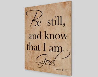 Be still and know, Wood Print, Religious Sign, Wood Sign, Rustic Wood Sign, Bible Verse Sign, Wall Hanging, Bible Verse