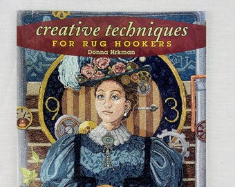 Rug Hooking Book:  Creative Techniques for Rug Hookers by Donna Hrkman