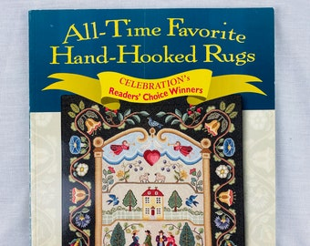 Rug Hooking Book:  All-Time Favorite Hand-Hooked Rugs (Celebration's Reader's Choice Winners) by Rug Hooking Magazine