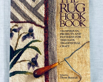 Rug Hooking Book:  The Rug Hook Book, Techniques, Projects and Patterns For This Easy, Traditional Craft