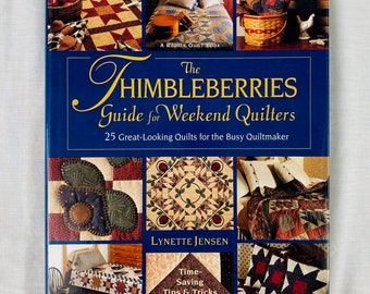 Quilting Book:  The Thimbleberries Guide for Weekend Quilters - 25 great looking quilts for the busy quiltmaker by Lynette Jensen