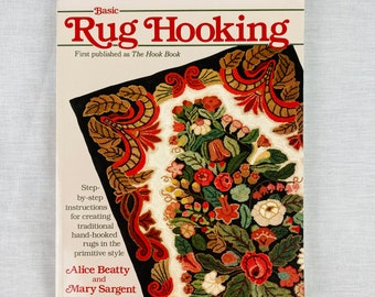 Rug Hooking Book: Basic Rug Hooking by Alice Beatty and Mary Sargent