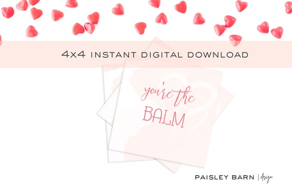 You're the Balm Valentine Card | Instant Download 4x4, square, watercolor, lip balm, gift, chapstick, pink, rodan+fields, chapstick