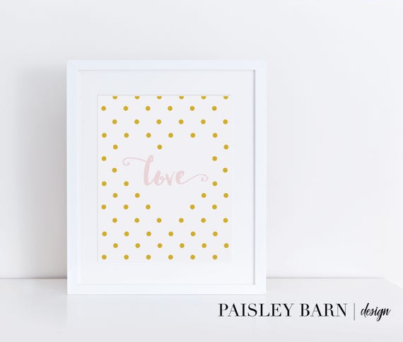 Gold Dot LOVE Print, Wall Art, INSTANT DOWNLOAD, 8x10, Valentine, Gold, Pink, Confetti, Printable, Heart, Baby, Nursery, Girl, Friend