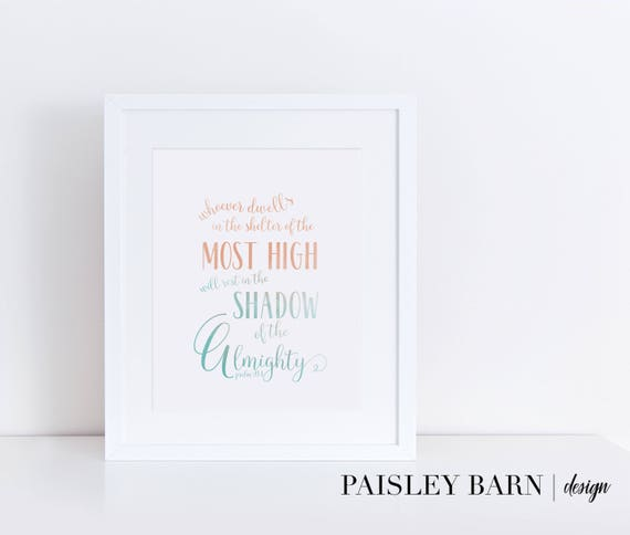Psalm 91:1  Print, Wall Art, INSTANT DOWNLOAD 8x10  |  scripture, watercolor, pink, green, printable, bible verse, gift, friend