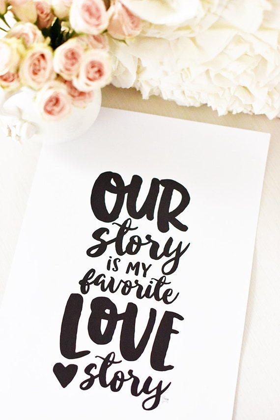 Our Story Is My Favorite Love Story Art Print 3 Sizes Etsy