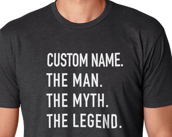 3d5ac3d00 Customized Shirt The Man The Myth The Legend Personalized Shirt Fathers Day  Shirt Dad Gift Custom Shirt Mens Shirt