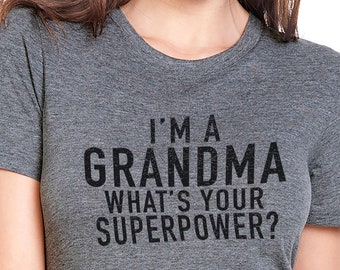 da38d6399 Grandma Shirt I'm a Grandma what's your SuperPower Awesome Grandma Gift  Valentine's Gift Funny T Shirt