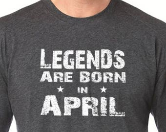 13604fb7b Legends are Born in April T-shirt Mens TShirt Husband Shirt Fathers Day Gift  April Birthday Dad Gift Funny T-shirt