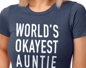 Aunt Shirt World's Okayest Auntie Womens T Shirt Aunt Gift Best Aunt Shirt Cool Aunt Tshirt Aunt Birthday Funny t shirts Cool Shirt