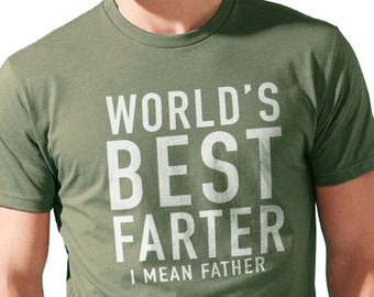 World's Best Farter, I Mean Father T Shirt Funny Fathers Day Shirt, Husband Shirt Fathers Day Gift Funny Dad Shirt Father Shirt