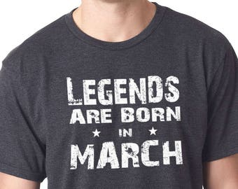 2b437e99e Legends are Born in March T-shirt Mens TShirt Husband Shirt Fathers Day  Gift March Birthday Dad Gift Funny T-shirt