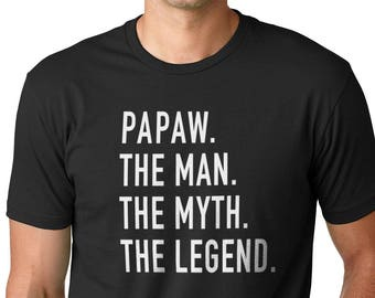 Papaw The Man The Myth The Legend Mens T Shirt Dad Shirt Fathers Day Gift Papaw Shirt Husband Shirt Gift for Dad Cool Funny Shirts
