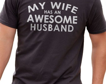 Husband Shirt My Wife has an AWESOME Husband T shirt Husband Gift Wedding Gift Cool Shirt