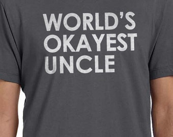 b074347df Uncle Gift World's Okayest UNCLE Mens t shirt Uncle Shirt Best Uncle  Husband Gift Funny T Shirts